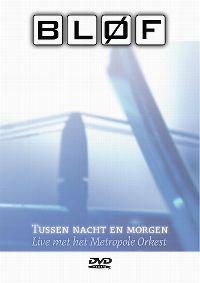 Cover Bløf met het Metropole Orkest - Tussen nacht en morgen [DVD]